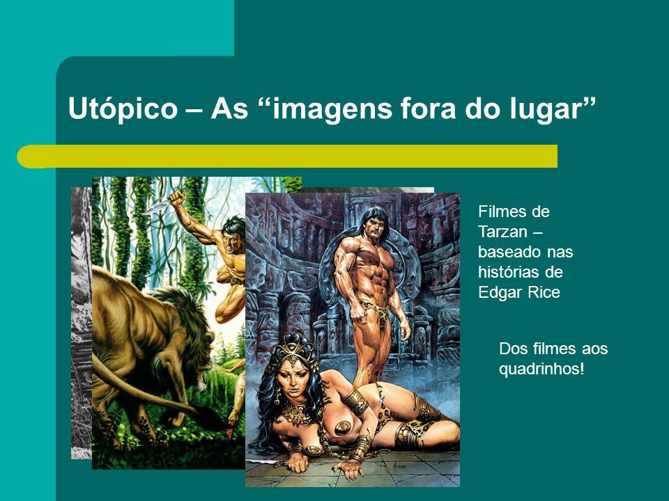 Utópico – As imagens fora do lugar Filmes de Tarzan – baseado nas histórias de Edgar Rice Dos filmes aos quadrinhos!
