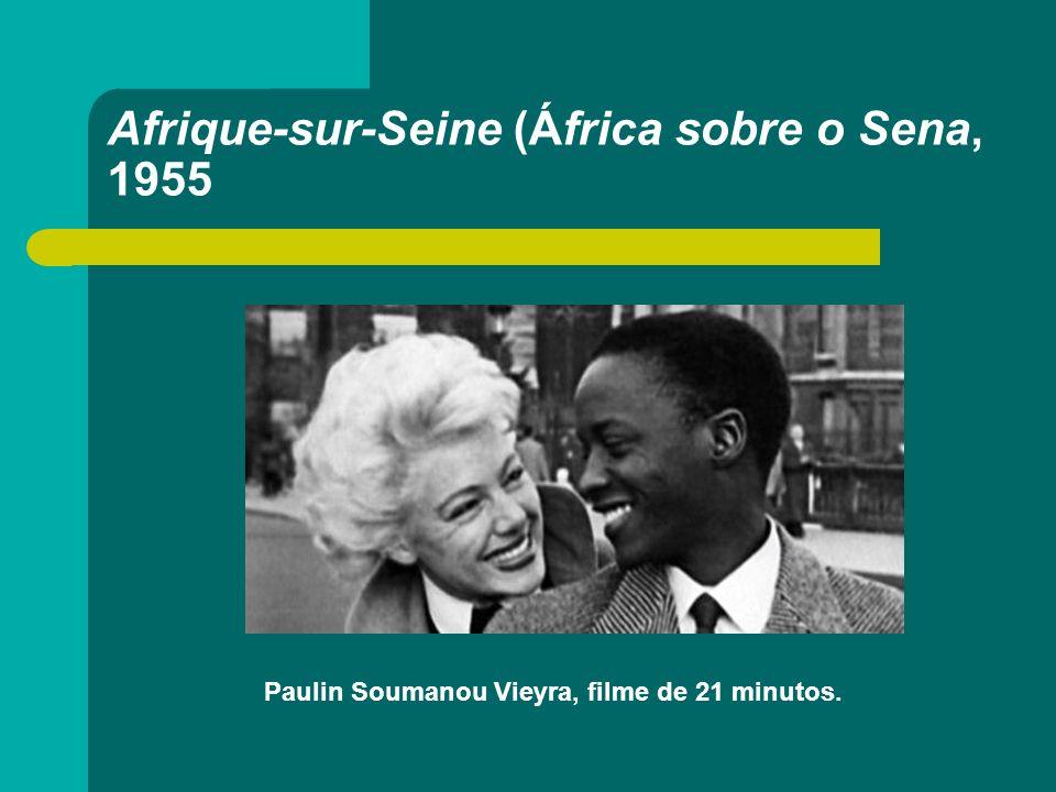 Afrique-sur-Seine (África sobre o Sena, 1955 Paulin Soumanou Vieyra, filme de 21 minutos.
