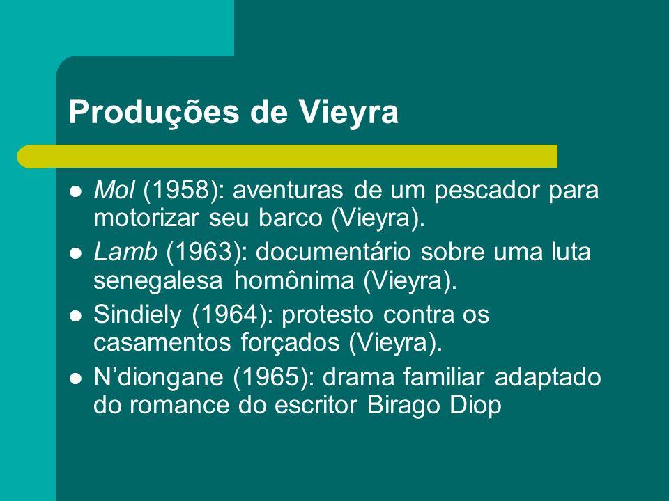 Produções de Vieyra Mol (1958): aventuras de um pescador para motorizar seu barco (Vieyra). Lamb (1963): documentário sobre uma luta senegalesa homôni