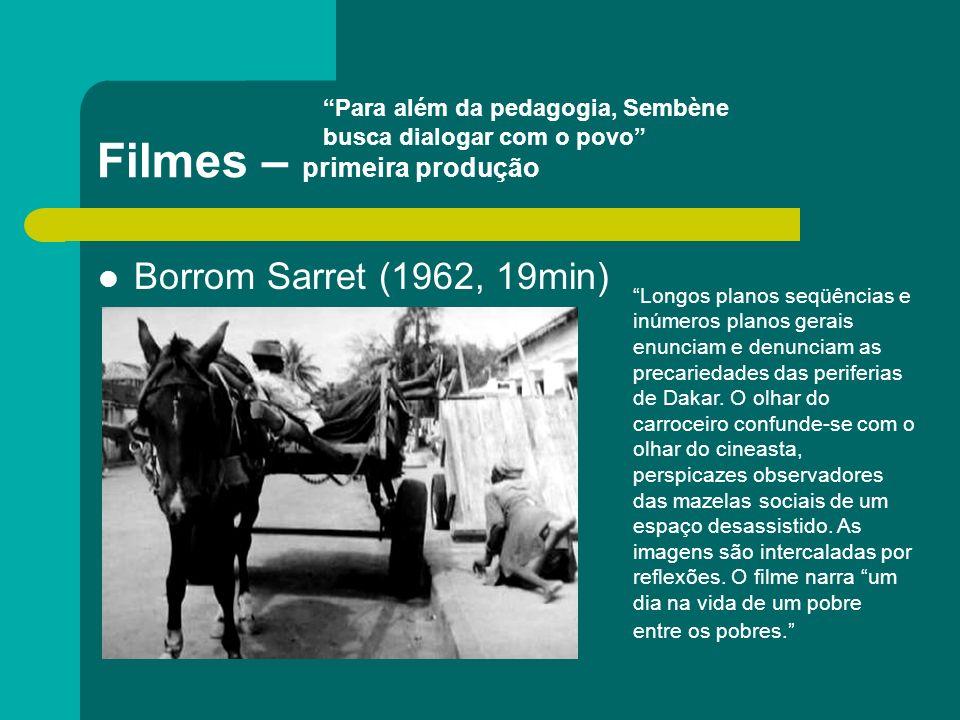 Filmes – primeira produção Borrom Sarret (1962, 19min) Longos planos seqüências e inúmeros planos gerais enunciam e denunciam as precariedades das per