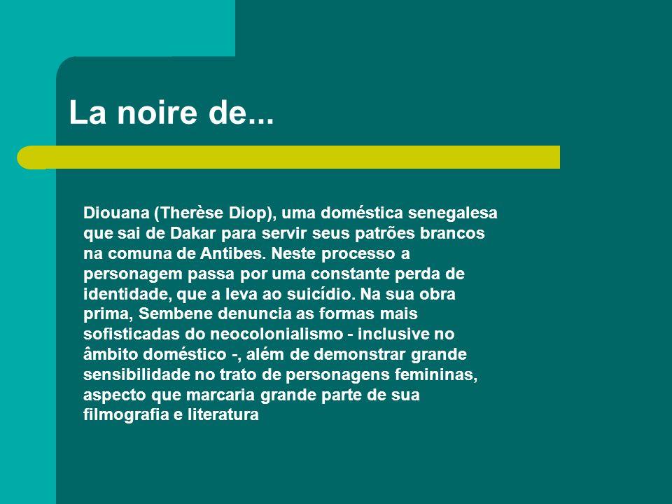 La noire de... Diouana (Therèse Diop), uma doméstica senegalesa que sai de Dakar para servir seus patrões brancos na comuna de Antibes. Neste processo