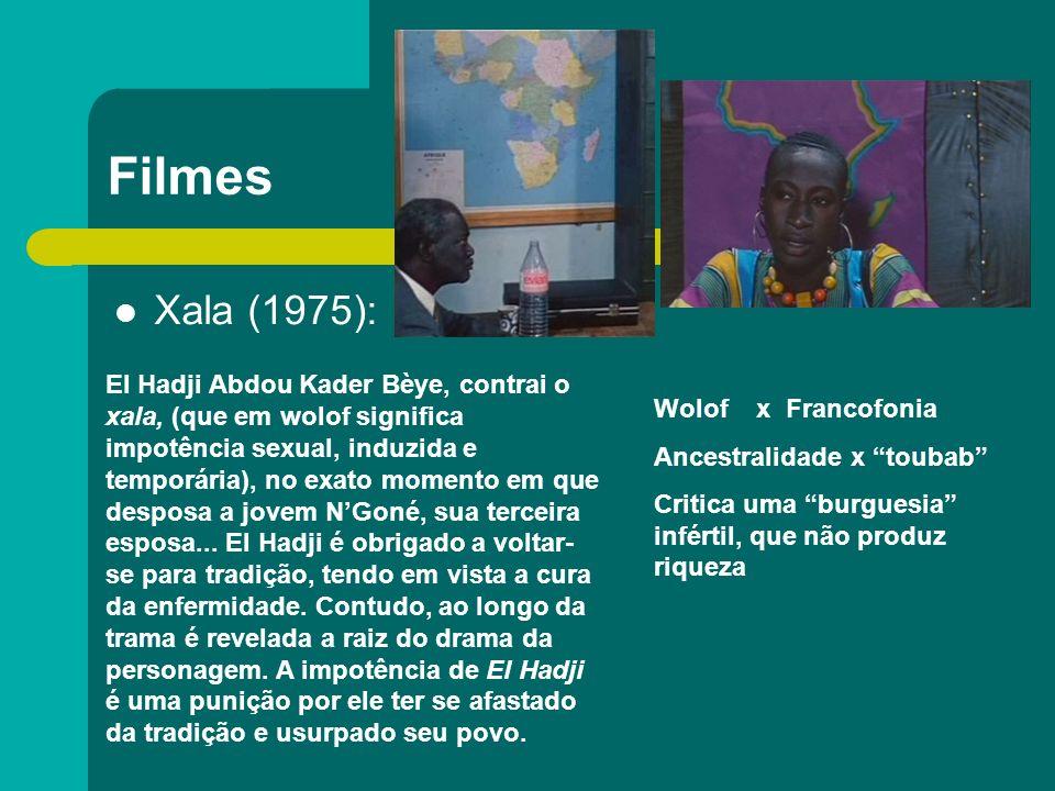 Filmes Xala (1975): El Hadji Abdou Kader Bèye, contrai o xala, (que em wolof significa impotência sexual, induzida e temporária), no exato momento em