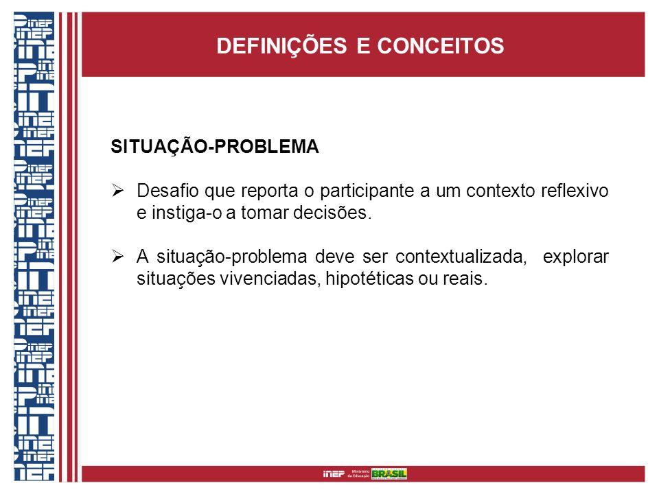 DEFINIÇÕES E CONCEITOS SITUAÇÃO-PROBLEMA Desafio que reporta o participante a um contexto reflexivo e instiga-o a tomar decisões. A situação-problema