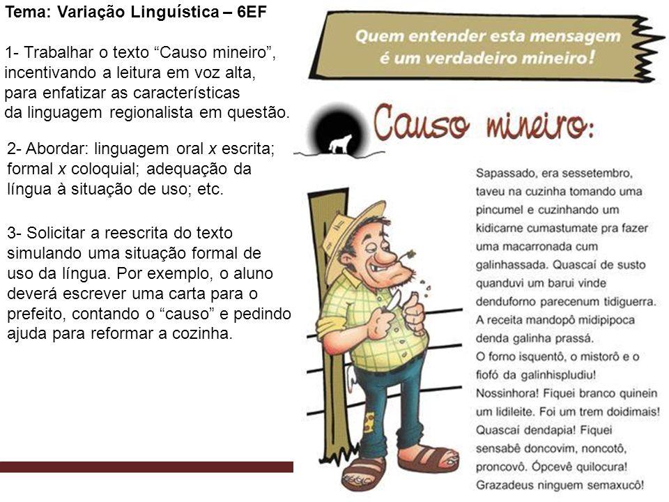 Tema: Variação Linguística – 6EF 1- Trabalhar o texto Causo mineiro, incentivando a leitura em voz alta, para enfatizar as características da linguage