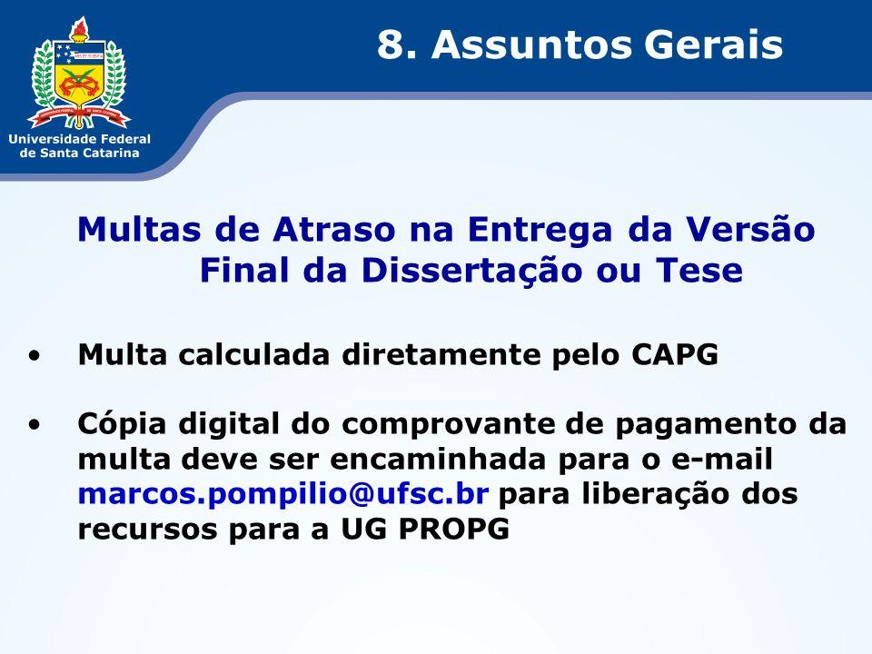 Multas de Atraso na Entrega da Versão Final da Dissertação ou Tese Multa calculada diretamente pelo CAPG Cópia digital do comprovante de pagamento da