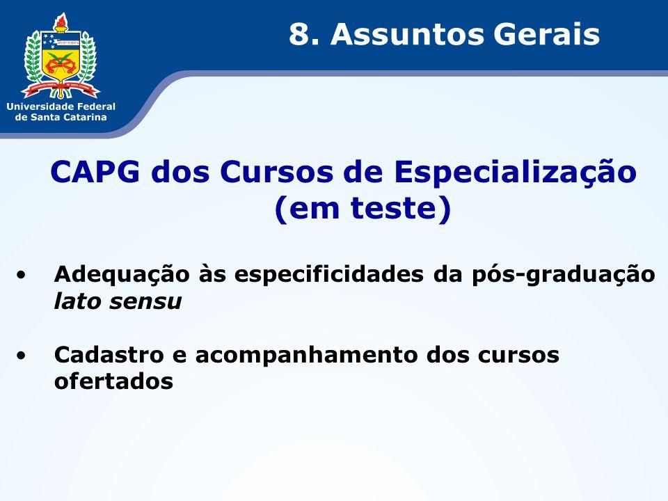 CAPG dos Cursos de Especialização (em teste) Adequação às especificidades da pós-graduação lato sensu Cadastro e acompanhamento dos cursos ofertados 8