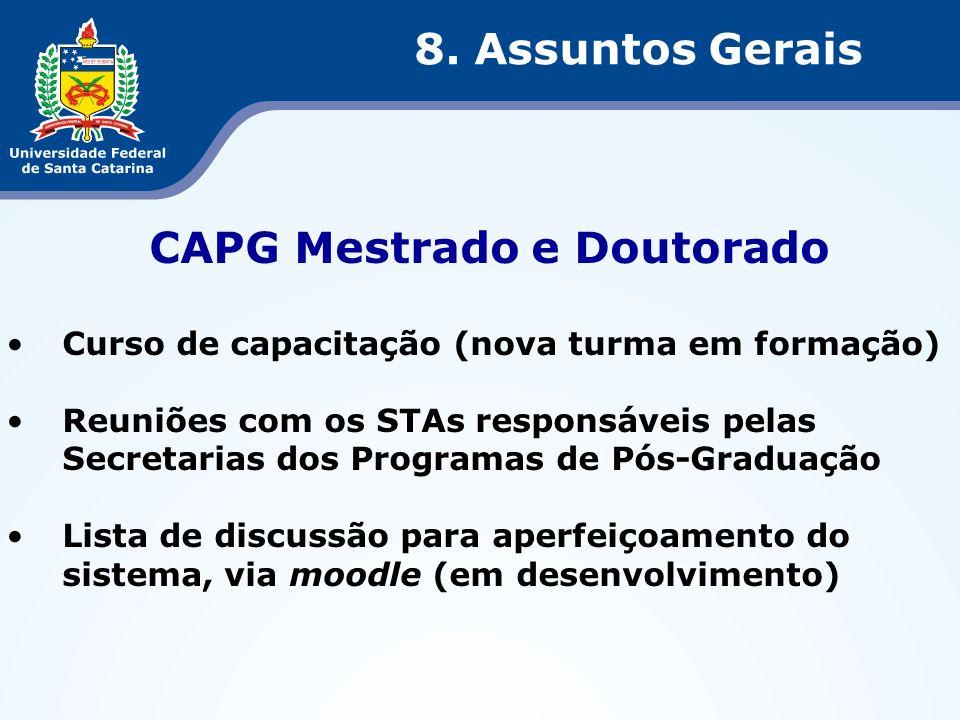 CAPG Mestrado e Doutorado Curso de capacitação (nova turma em formação) Reuniões com os STAs responsáveis pelas Secretarias dos Programas de Pós-Gradu
