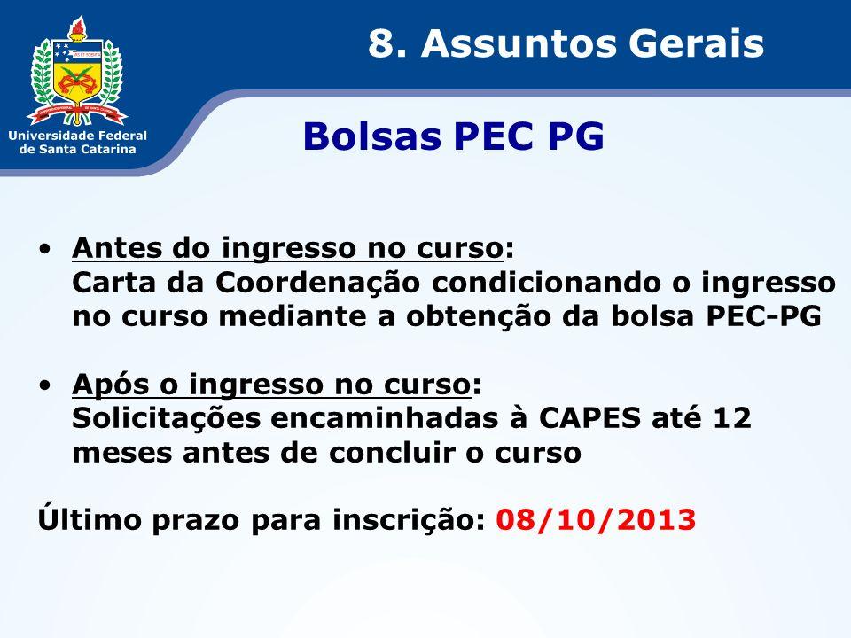 Bolsas PEC PG 8. Assuntos Gerais Antes do ingresso no curso: Carta da Coordenação condicionando o ingresso no curso mediante a obtenção da bolsa PEC-P