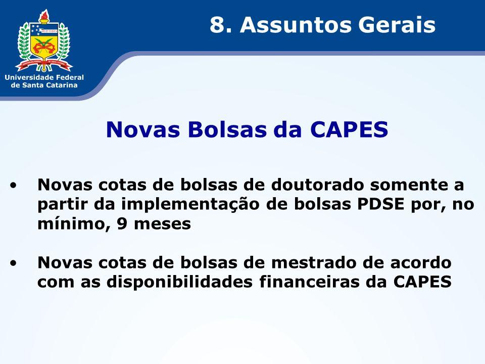 Novas Bolsas da CAPES Novas cotas de bolsas de doutorado somente a partir da implementação de bolsas PDSE por, no mínimo, 9 meses Novas cotas de bolsa