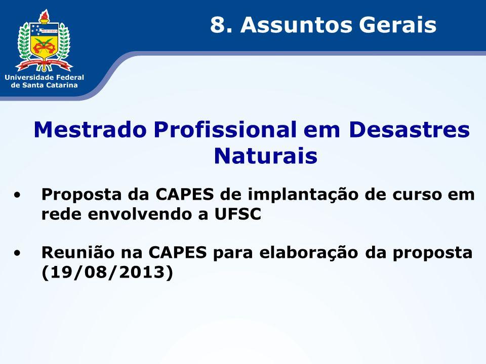 Mestrado Profissional em Desastres Naturais Proposta da CAPES de implantação de curso em rede envolvendo a UFSC Reunião na CAPES para elaboração da pr