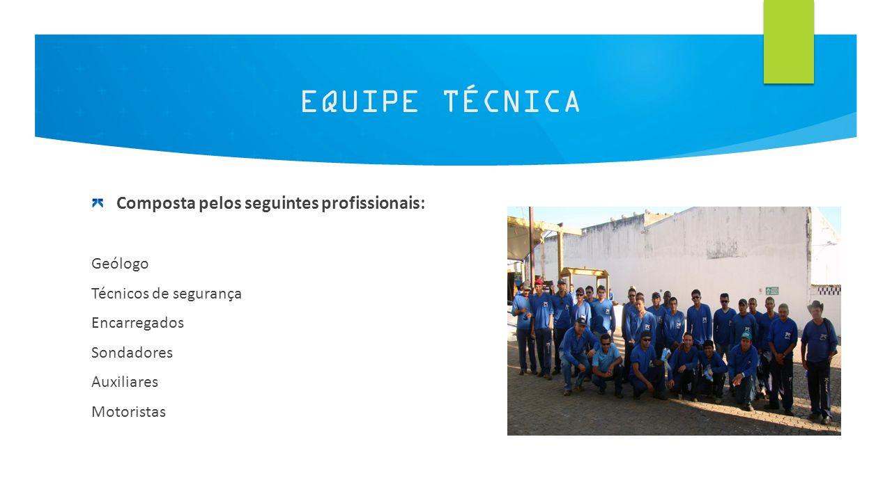12 EQUIPE TÉCNICA Composta pelos seguintes profissionais: Geólogo Técnicos de segurança Encarregados Sondadores Auxiliares Motoristas