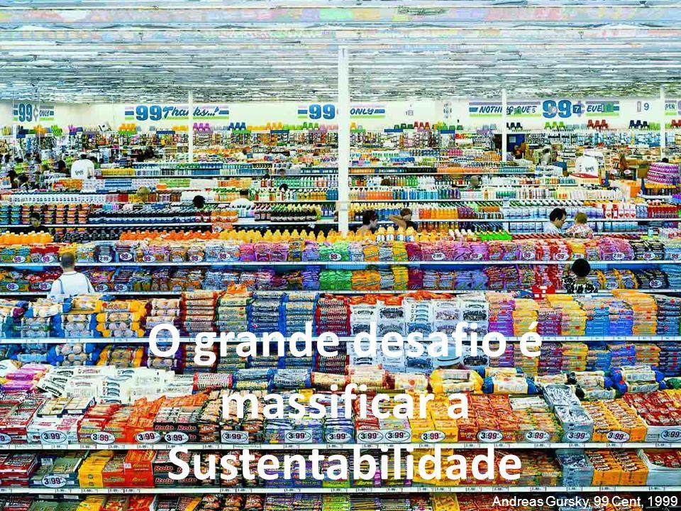 O grande desafio é massificar a Sustentabilidade Andreas Gursky, 99 Cent, 1999