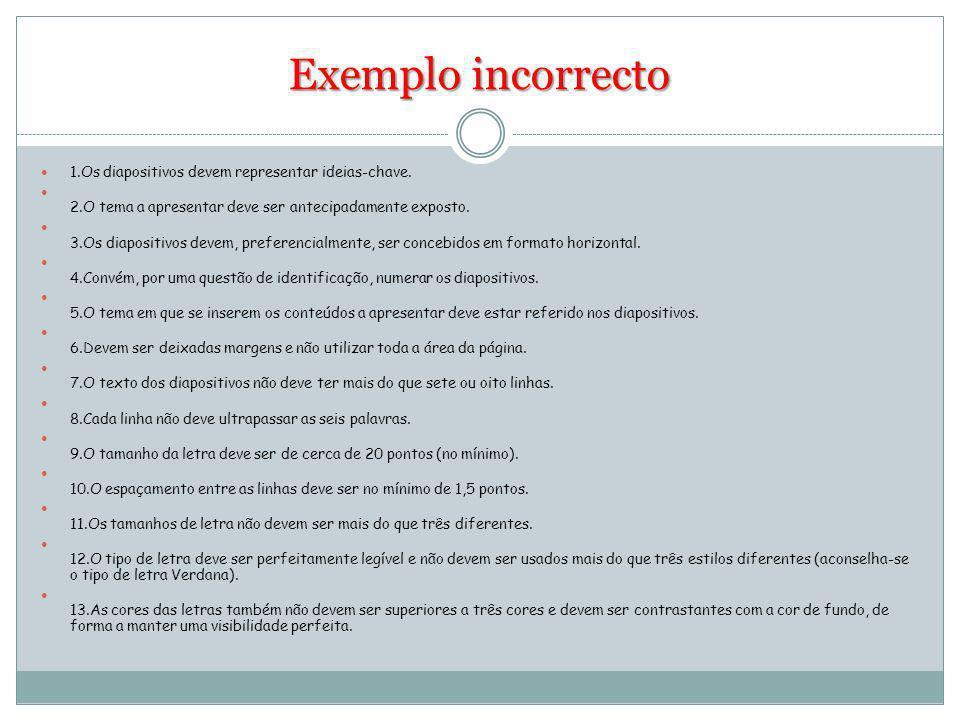 Exemplo incorrecto 1.Os diapositivos devem representar ideias-chave.