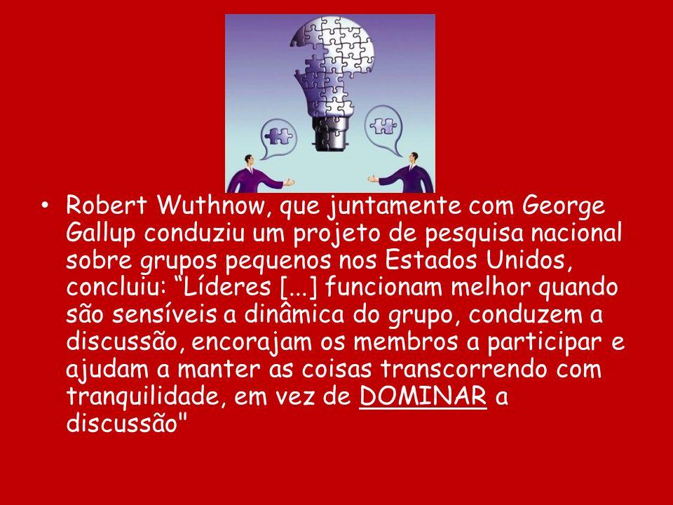 Robert Wuthnow, que juntamente com George Gallup conduziu um projeto de pesquisa nacional sobre grupos pequenos nos Estados Unidos, concluiu: Líderes