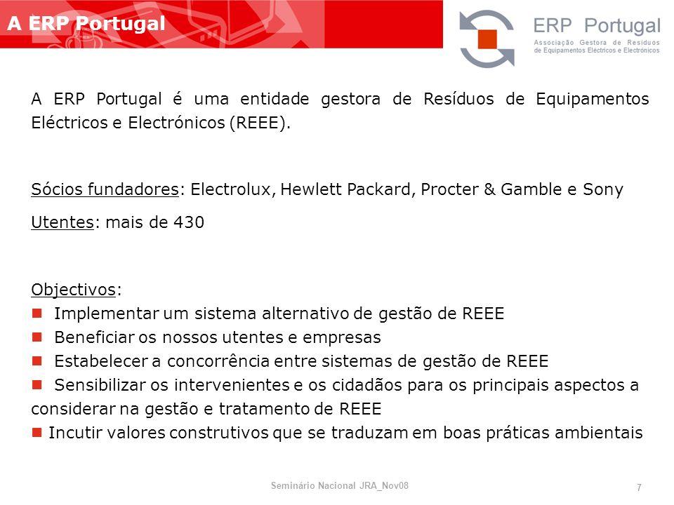 005 A ERP Portugal A ERP Portugal é uma entidade gestora de Resíduos de Equipamentos Eléctricos e Electrónicos (REEE). Sócios fundadores: Electrolux,