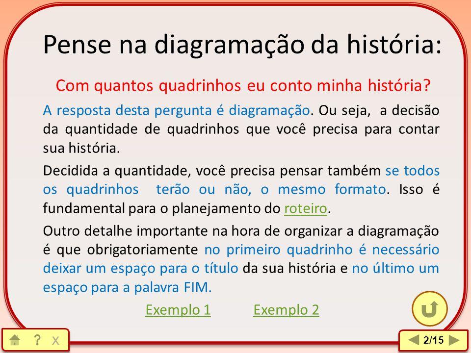 Língua Portuguesa: Como fazer uma história em quadrinhos? Para se fazer uma história em quadrinhos, é necessário aprender e entender que além dos dese
