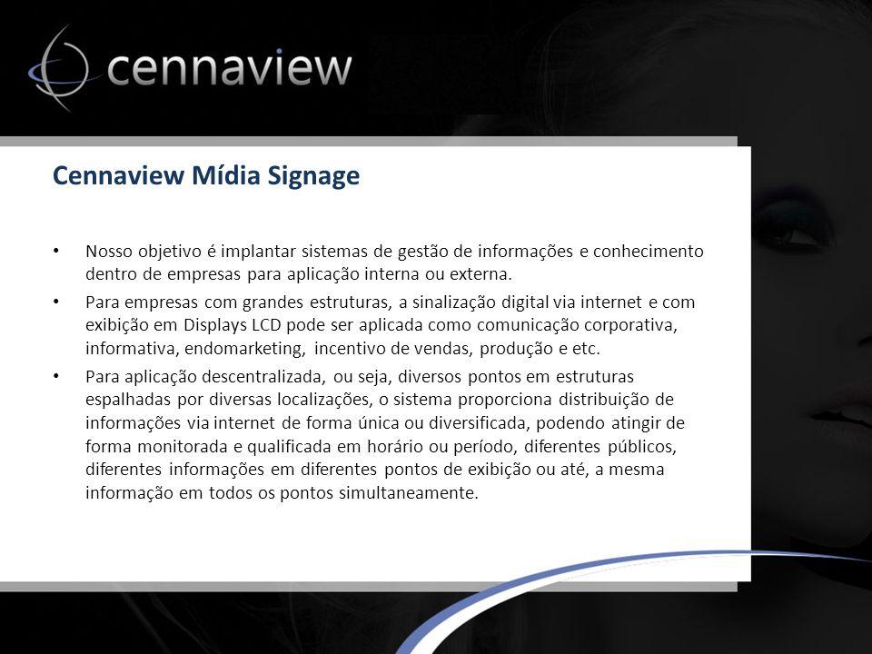Cennaview Mídia Signage Nosso objetivo é implantar sistemas de gestão de informações e conhecimento dentro de empresas para aplicação interna ou externa.