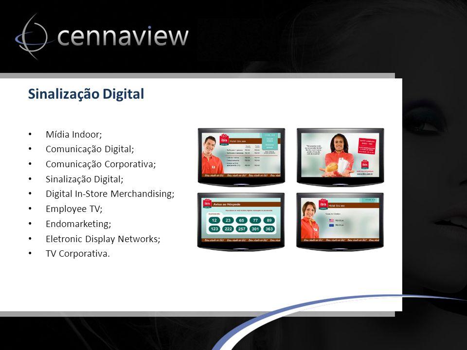 Sinalização Digital Mídia Indoor; Comunicação Digital; Comunicação Corporativa; Sinalização Digital; Digital In-Store Merchandising; Employee TV; Endomarketing; Eletronic Display Networks; TV Corporativa.