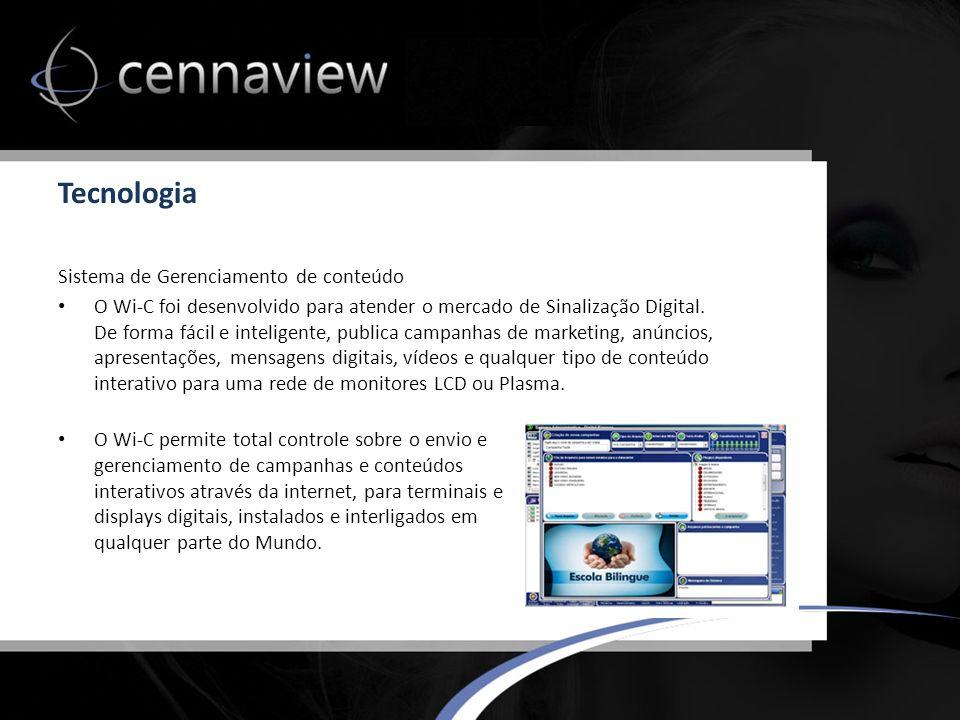 Tecnologia Sistema de Gerenciamento de conteúdo O Wi-C foi desenvolvido para atender o mercado de Sinalização Digital.