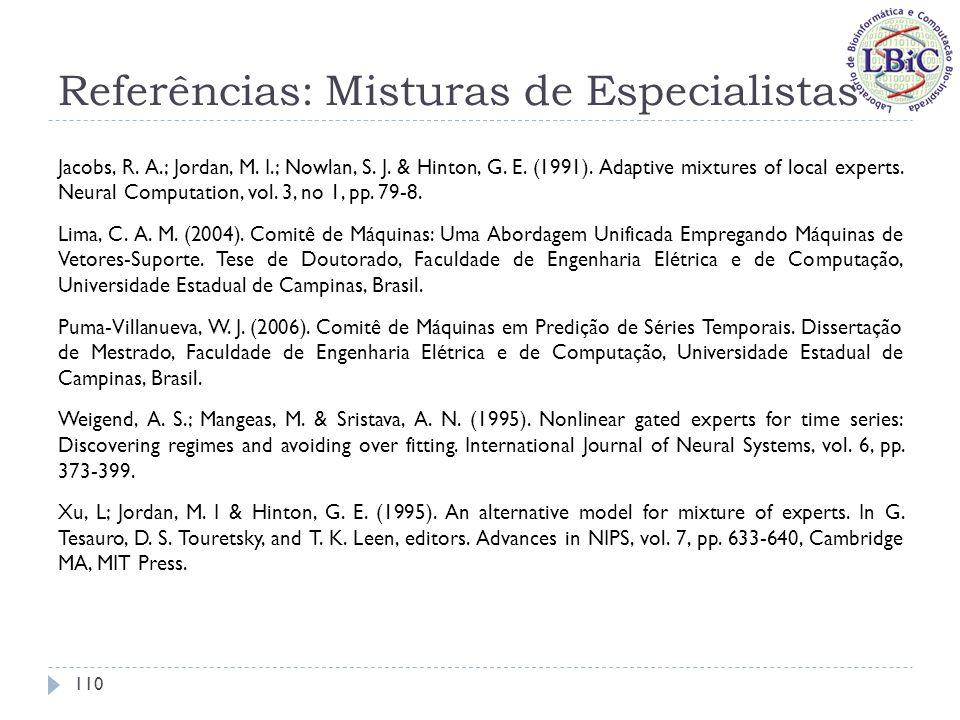 Referências: Misturas de Especialistas Jacobs, R.A.; Jordan, M.