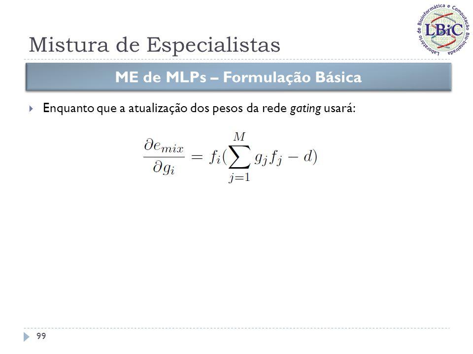 Mistura de Especialistas Mistura tradicional (ME): Introduzida por Jacobs et al.