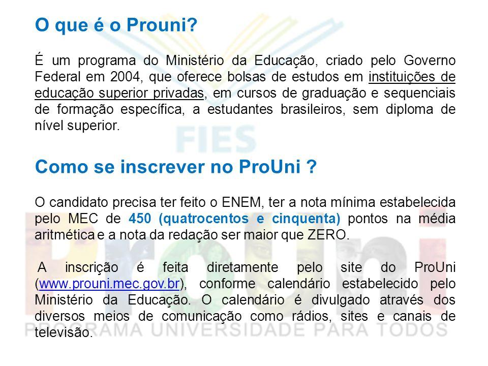 O que é o Prouni? É um programa do Ministério da Educação, criado pelo Governo Federal em 2004, que oferece bolsas de estudos em instituições de educa