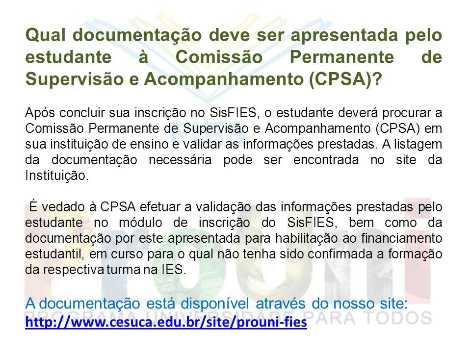 Qual documentação deve ser apresentada pelo estudante à Comissão Permanente de Supervisão e Acompanhamento (CPSA)? Após concluir sua inscrição no SisF