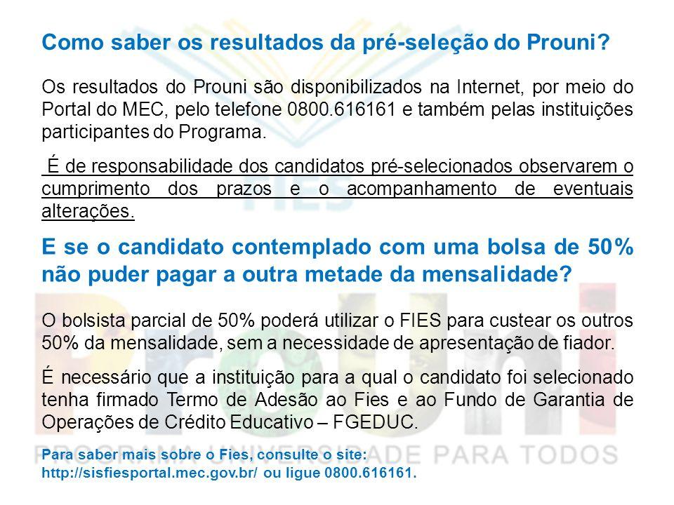 Como saber os resultados da pré-seleção do Prouni? Os resultados do Prouni são disponibilizados na Internet, por meio do Portal do MEC, pelo telefone