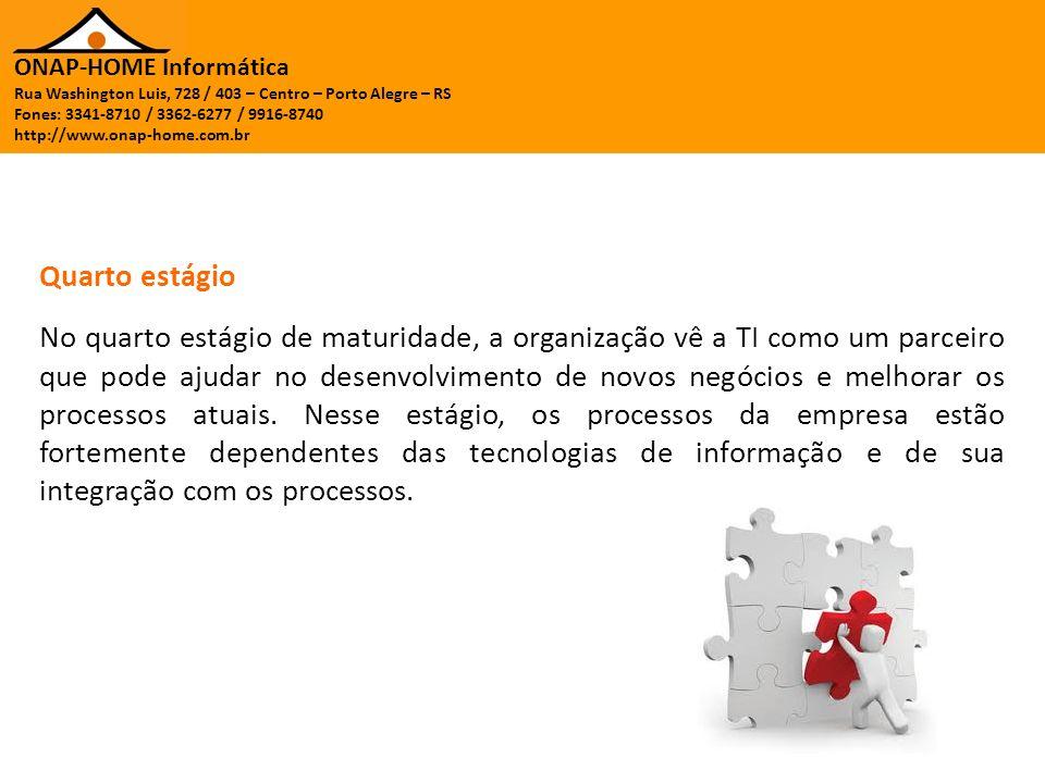 ONAP-HOME Informática Rua Washington Luis, 728 / 403 – Centro – Porto Alegre – RS Fones: 3341-8710 / 3362-6277 / 9916-8740 http://www.onap-home.com.br O quinto estágio de maturidade, a organização encara a TI como um diferencial competitivo, tanto nos processos como na tomada de decisão.