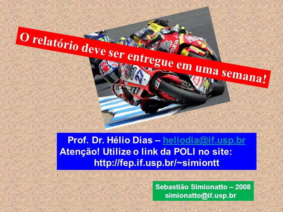 Prof.Dr. Hélio Dias – heliodia@if.usp.brheliodia@if.usp.br Atenção.