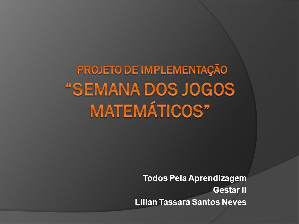 Todos Pela Aprendizagem Gestar II Lílian Tassara Santos Neves