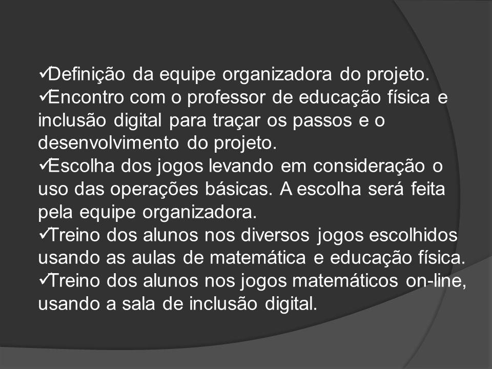 Definição da equipe organizadora do projeto. Encontro com o professor de educação física e inclusão digital para traçar os passos e o desenvolvimento