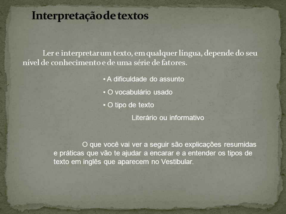Ler e interpretar um texto, em qualquer língua, depende do seu nível de conhecimento e de uma série de fatores. A dificuldade do assunto O vocabulário