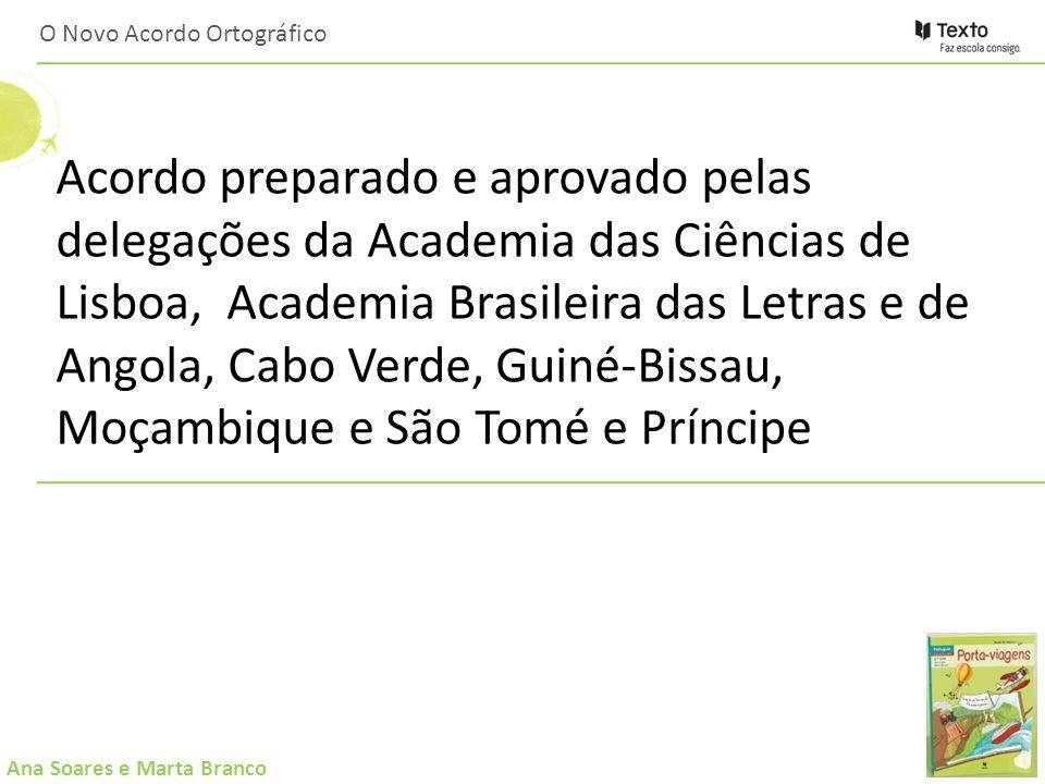 Ana Soares e Marta Branco Acordo preparado e aprovado pelas delegações da Academia das Ciências de Lisboa, Academia Brasileira das Letras e de Angola,