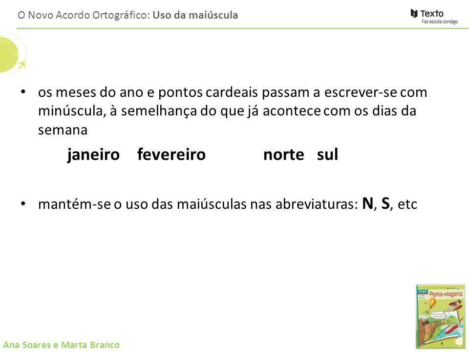 Ana Soares e Marta Branco Bibliografia Texto original do acordo disponível para consulta em http://www.priberam.pt/docs/AcOrtog90.pdfhttp://www.priberam.pt/docs/AcOrtog90.pdf CASTELEIRO, J.