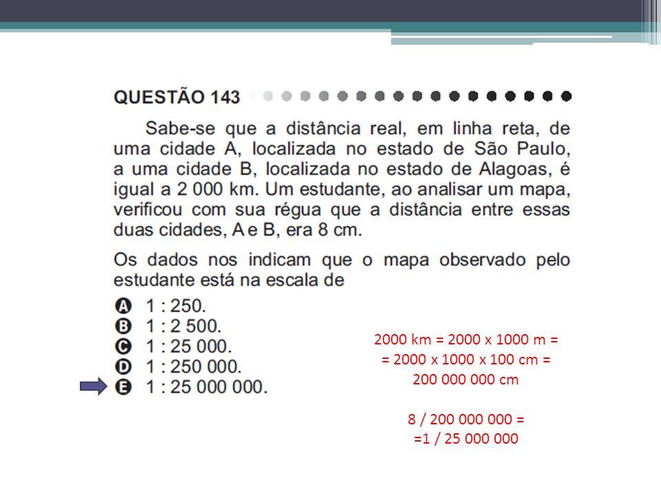 2000 km = 2000 x 1000 m = = 2000 x 1000 x 100 cm = 200 000 000 cm 8 / 200 000 000 = =1 / 25 000 000