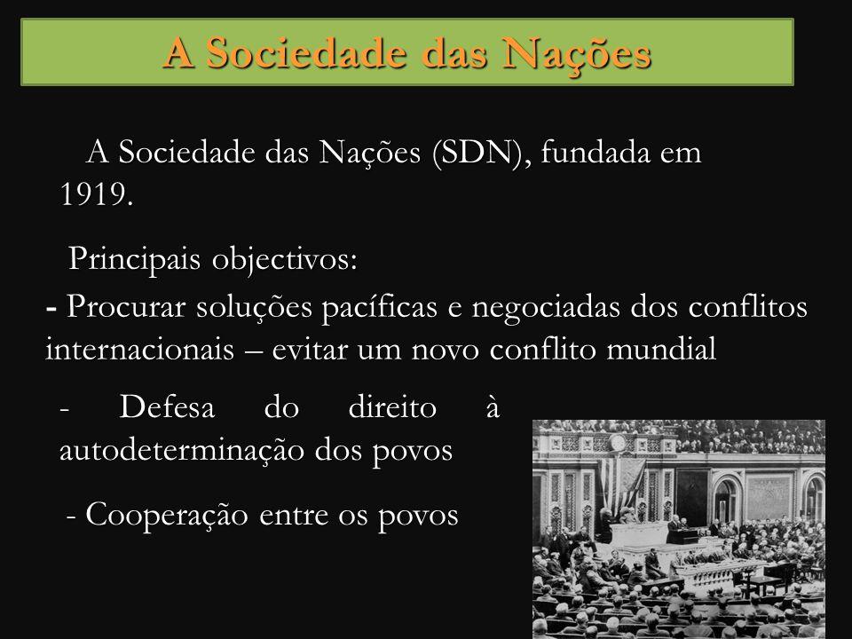 A Sociedade das Nações A Sociedade das Nações (SDN), fundada em 1919.