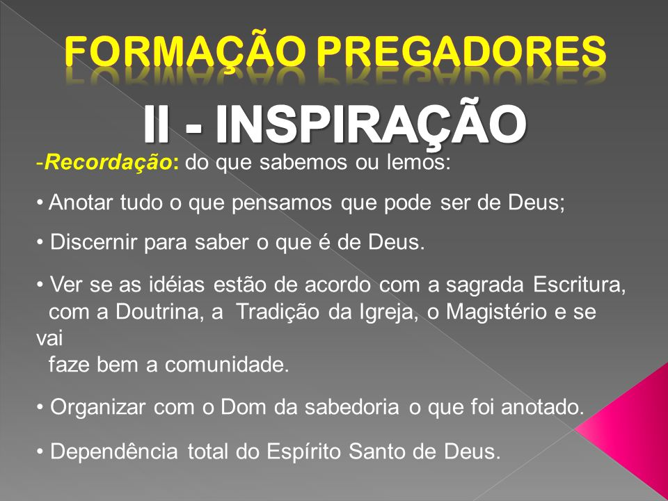d) Preparação da pregação: estar em sintonia com Deus (oração mental, louvor).