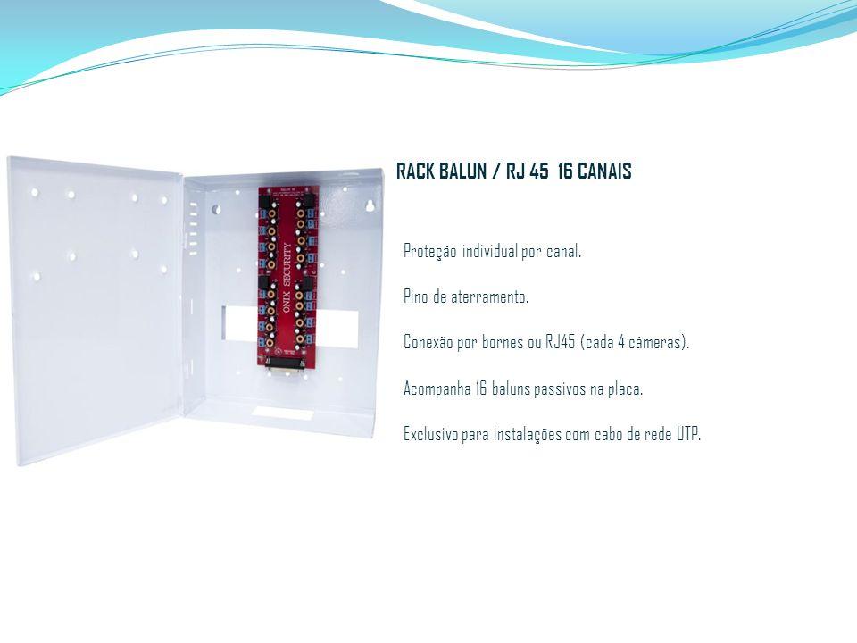RACK BALUN / RJ 45 16 CANAIS Proteção individual por canal. Pino de aterramento. Conexão por bornes ou RJ45 (cada 4 câmeras). Acompanha 16 baluns pass