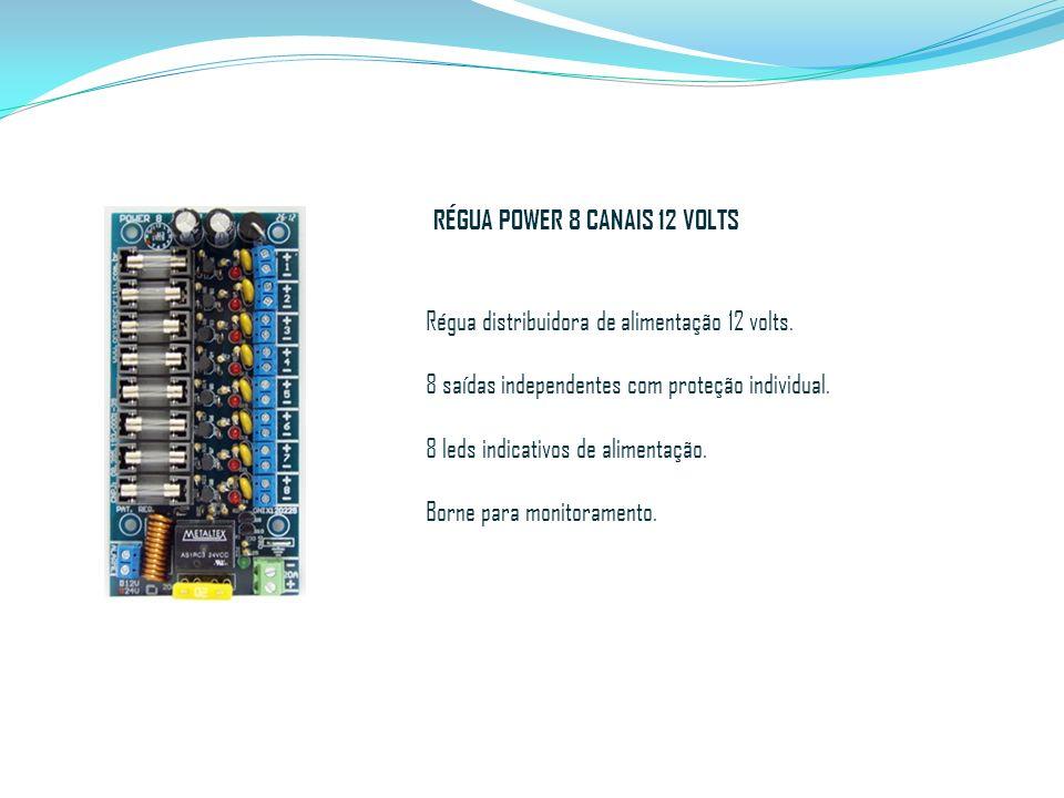 RÉGUA POWER 8 CANAIS 12 VOLTS Régua distribuidora de alimentação 12 volts. 8 saídas independentes com proteção individual. 8 leds indicativos de alime