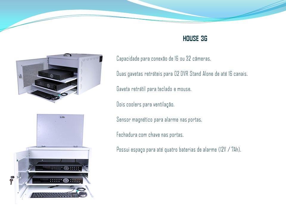 HOUSE 3G Capacidade para conexão de 16 ou 32 câmeras. Duas gavetas retráteis para 02 DVR Stand Alone de até 16 canais. Gaveta retrátil para teclado e
