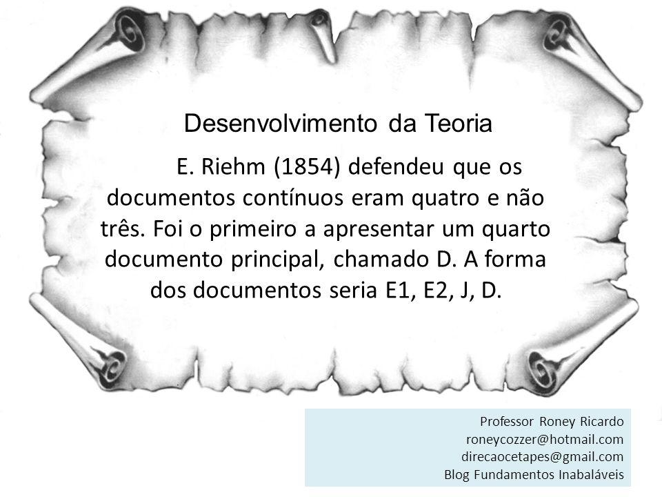 Desenvolvimento da Teoria Reuss (1850) acreditava em cinco documentos principais J, E1, E2, d, P.
