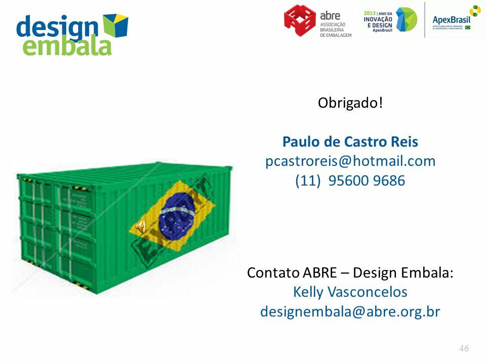 Obrigado! Paulo de Castro Reis pcastroreis@hotmail.com (11) 95600 9686 Contato ABRE – Design Embala: Kelly Vasconcelos designembala@abre.org.br 46