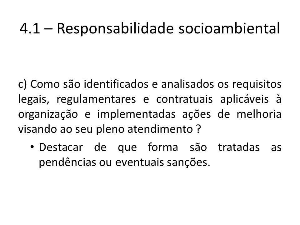 c) Como são identificados e analisados os requisitos legais, regulamentares e contratuais aplicáveis à organização e implementadas ações de melhoria v