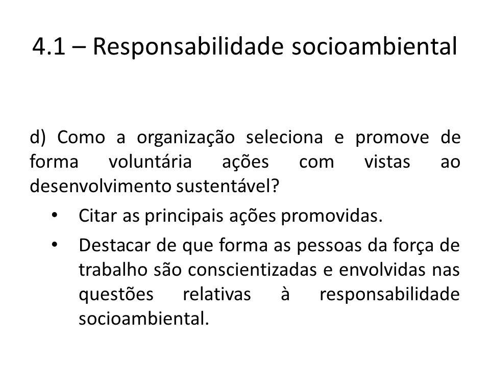 d) Como a organização seleciona e promove de forma voluntária ações com vistas ao desenvolvimento sustentável? Citar as principais ações promovidas. D