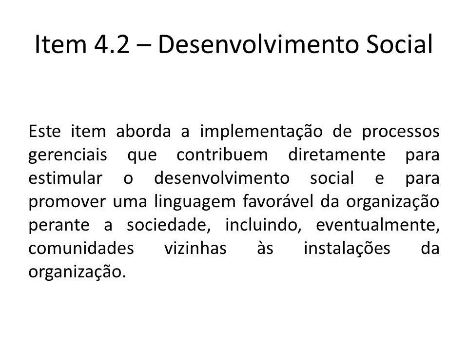 Este item aborda a implementação de processos gerenciais que contribuem diretamente para estimular o desenvolvimento social e para promover uma lingua