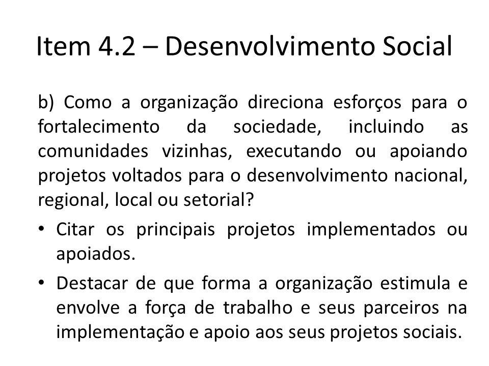 b) Como a organização direciona esforços para o fortalecimento da sociedade, incluindo as comunidades vizinhas, executando ou apoiando projetos voltad