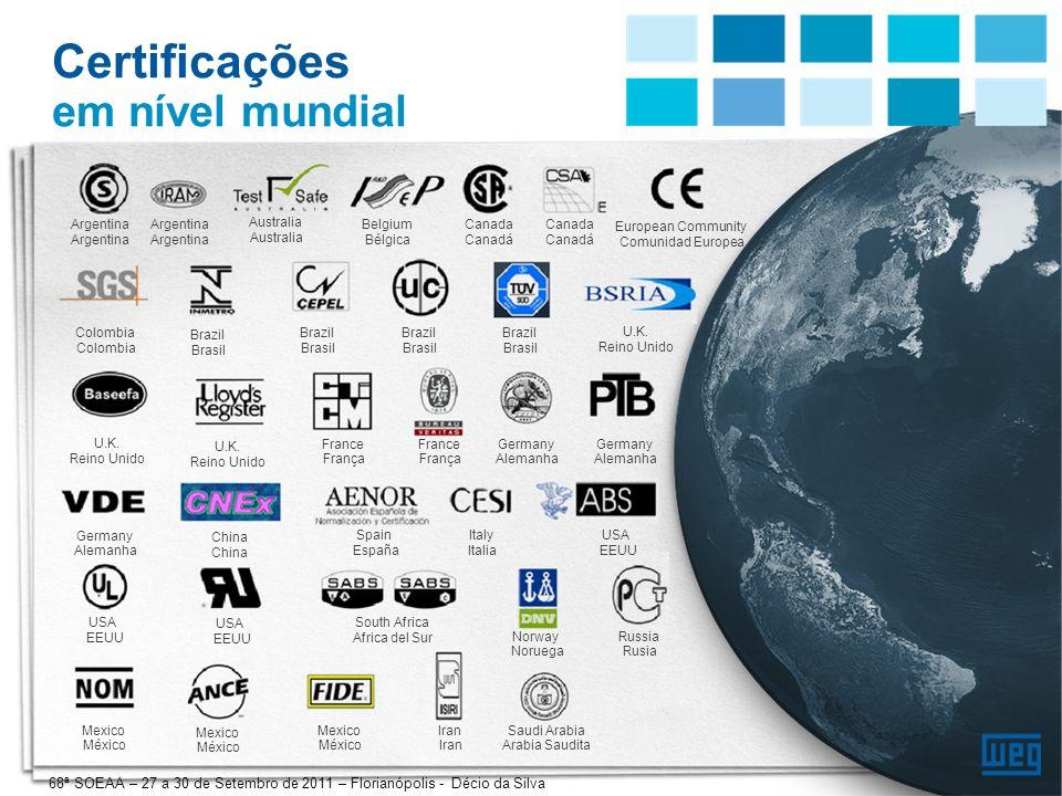 11 Certificações em nível mundial Argentina Australia Belgium Bélgica Canada Canadá Colombia Brazil Brasil U.K. Reino Unido France França Germany Alem