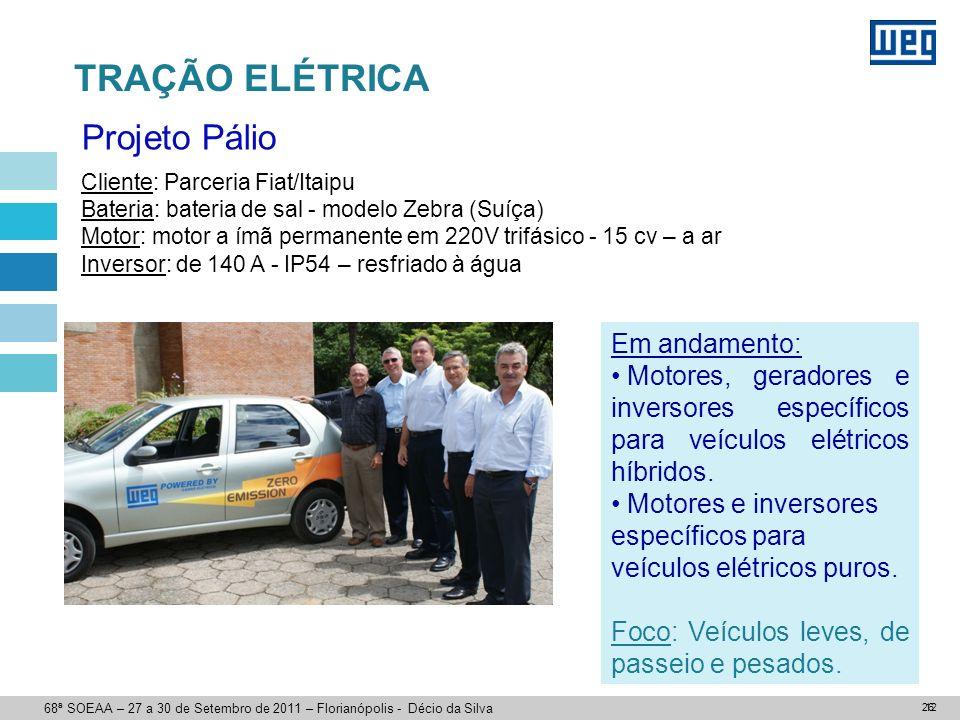 26 Cliente: Parceria Fiat/Itaipu Bateria: bateria de sal - modelo Zebra (Suíça) Motor: motor a ímã permanente em 220V trifásico - 15 cv – a ar Inverso