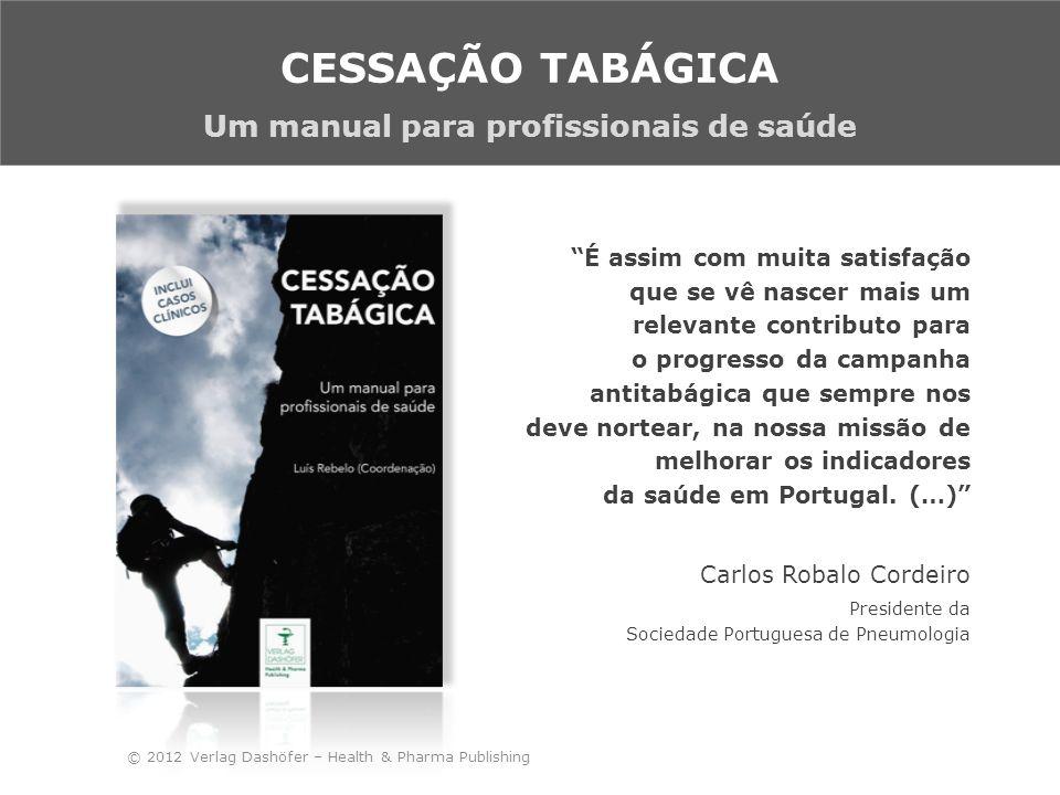 (…) Com efeito, o livro agora editado, produzido por autores de reconhecida competência na área da cessação tabágica, constituirá um importante e útil apoio para os profissionais de saúde que desenvolvem esta atividade.
